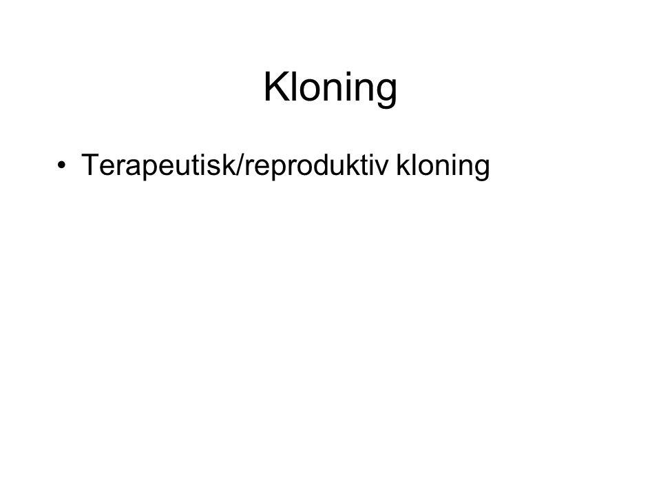 Kloning Terapeutisk/reproduktiv kloning