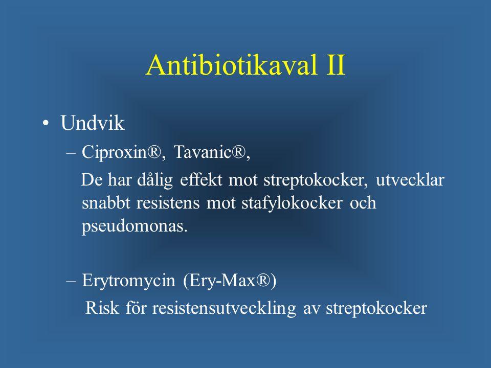 Antibiotikaval II Undvik Ciproxin®, Tavanic®,