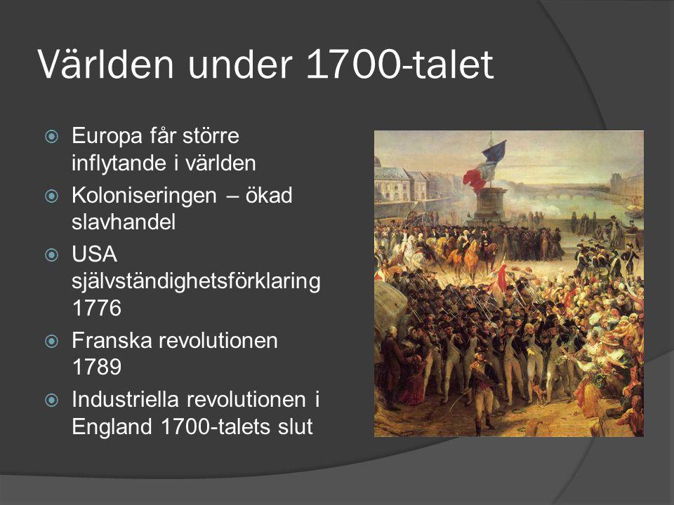 Världen under 1700-talet Europa får större inflytande i världen