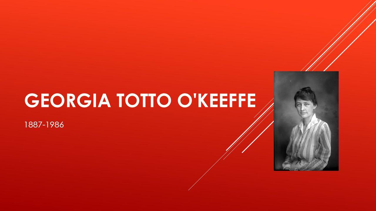 Georgia Totto O Keeffe 1887-1986