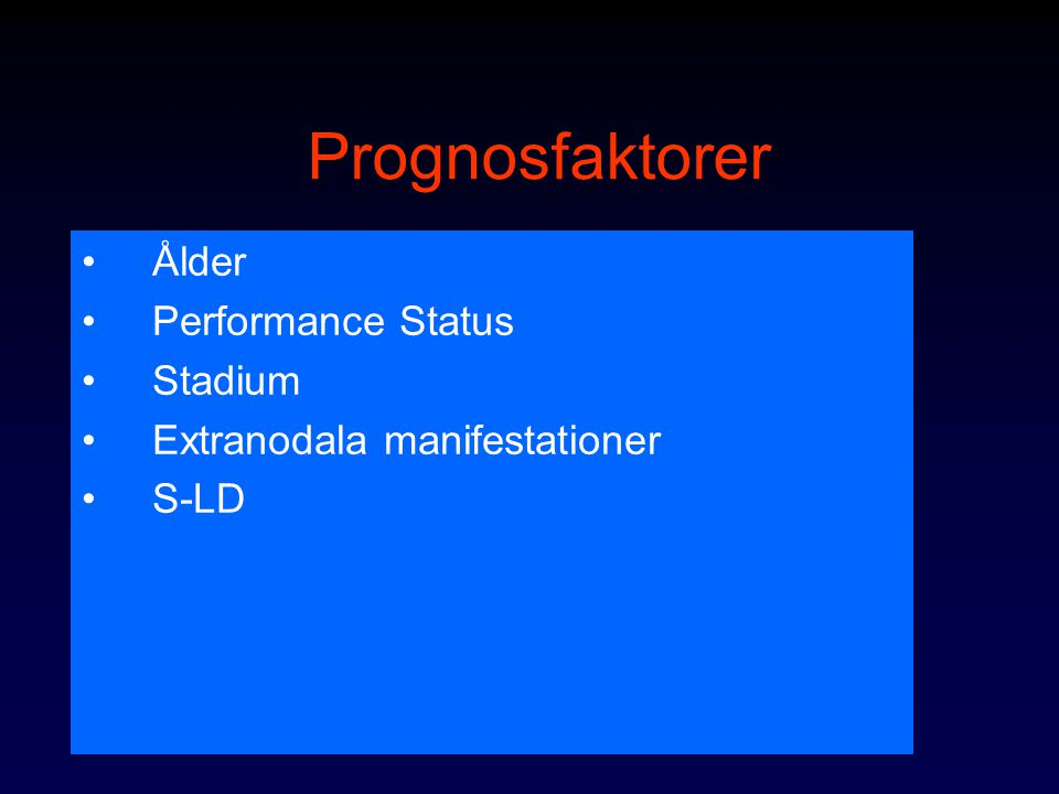 Prognosfaktorer Ålder Performance Status Stadium