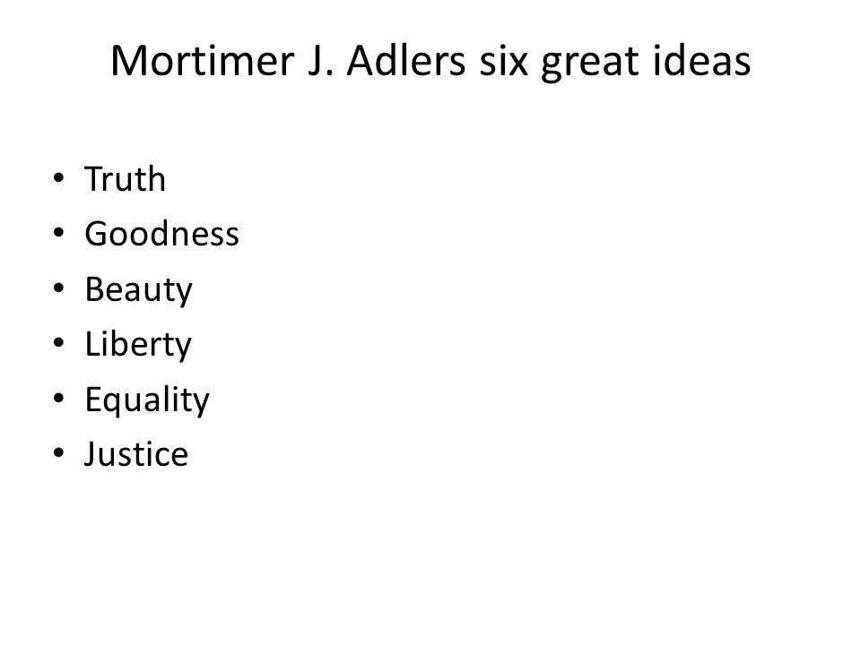 Mortimer J. Adlers six great ideas