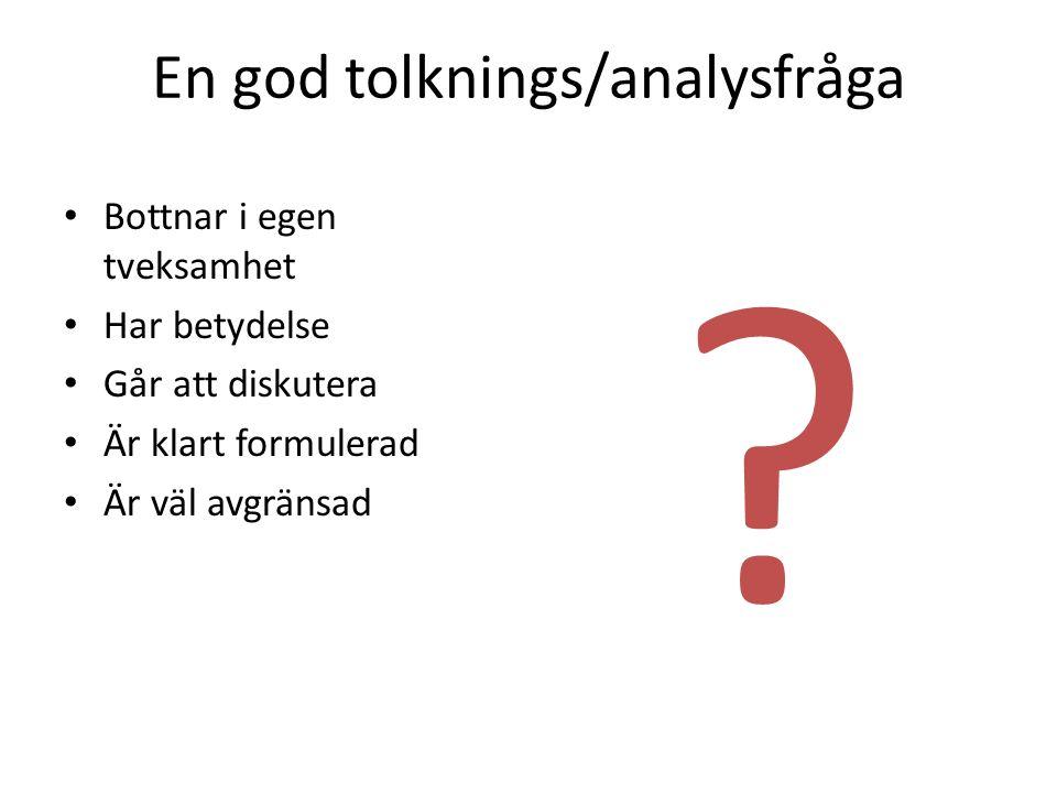 En god tolknings/analysfråga