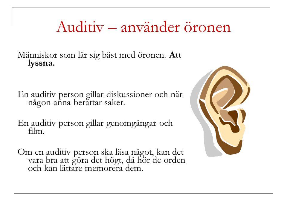 Auditiv – använder öronen