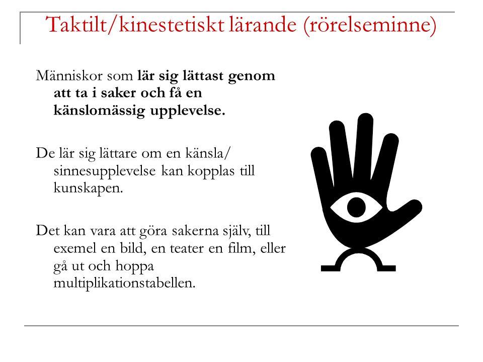 Taktilt/kinestetiskt lärande (rörelseminne)
