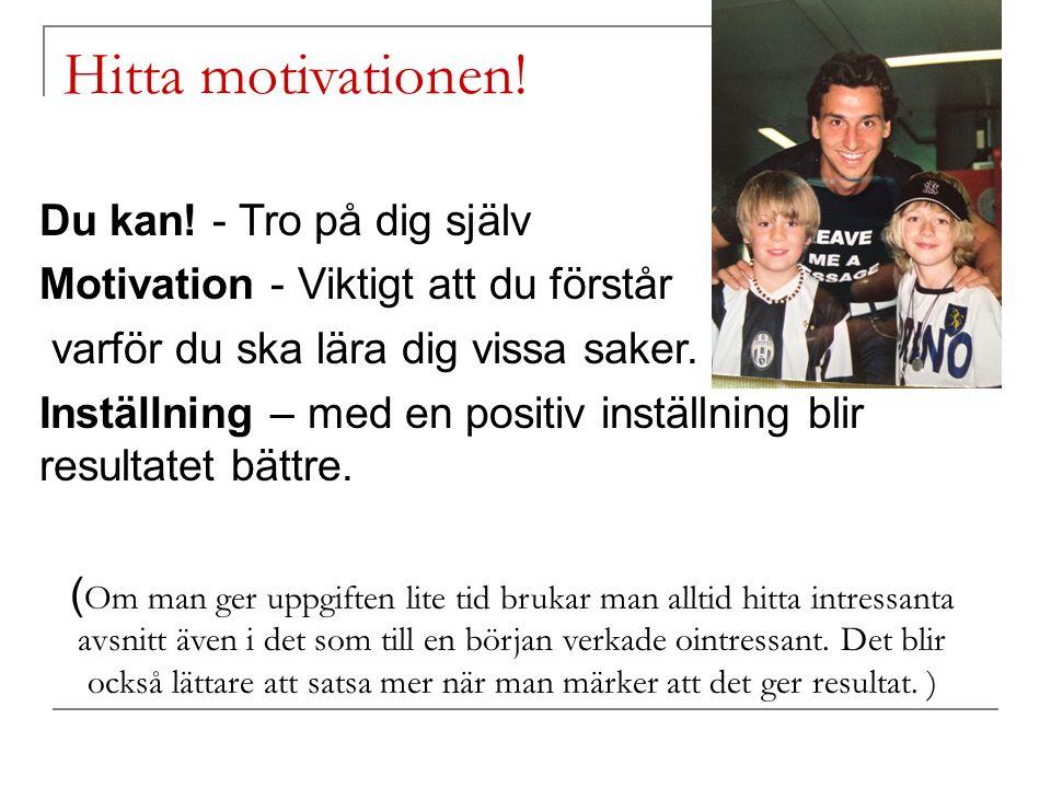 Hitta motivationen! Du kan! - Tro på dig själv