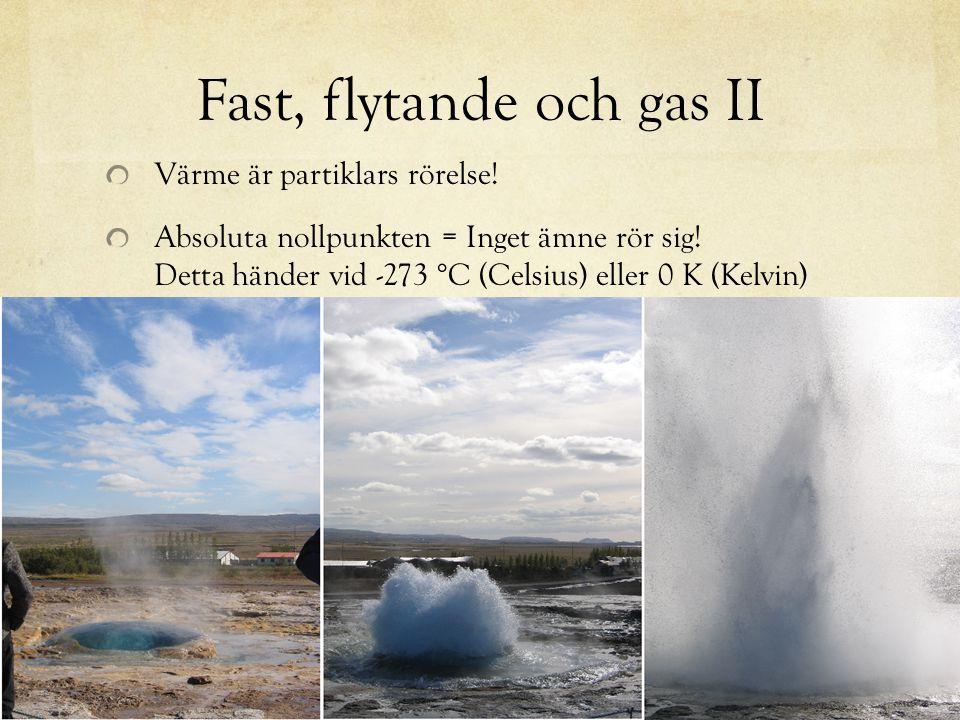 Fast, flytande och gas II