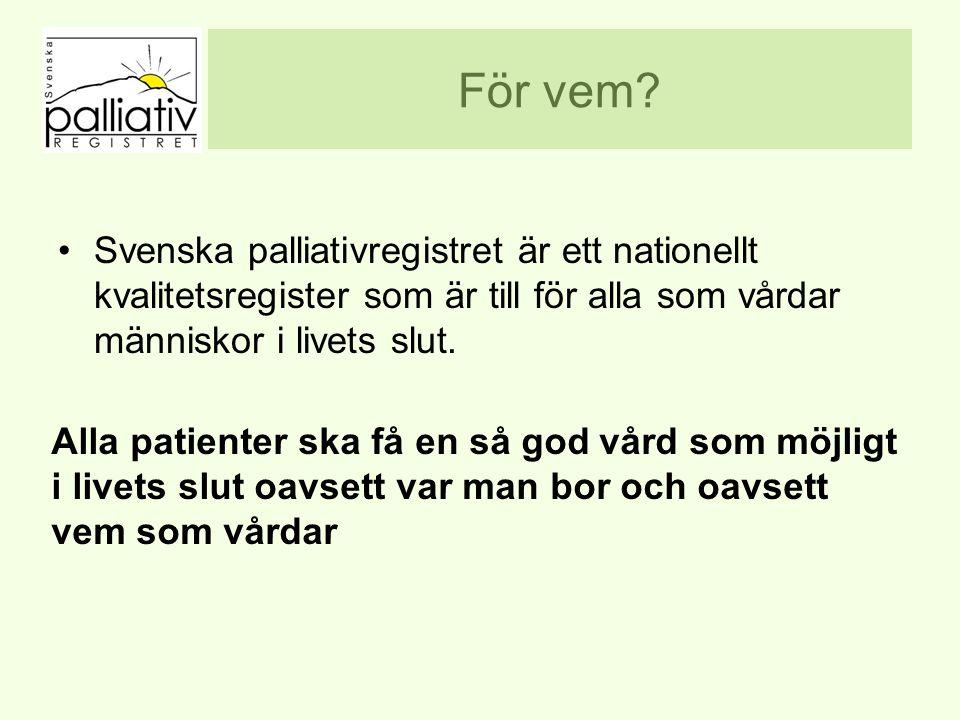 För vem Svenska palliativregistret är ett nationellt kvalitetsregister som är till för alla som vårdar människor i livets slut.
