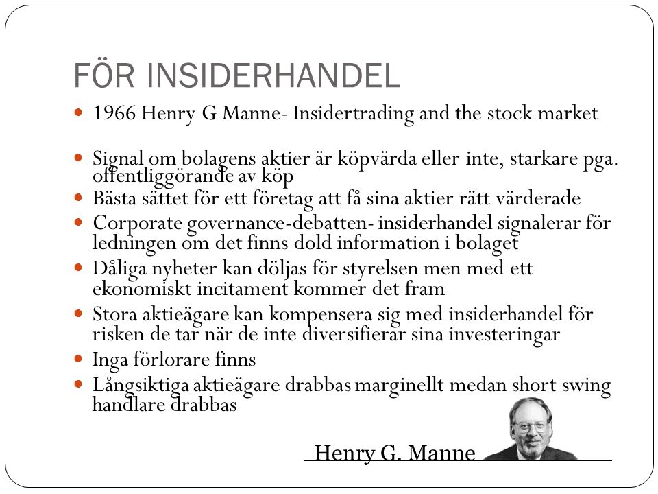 FÖR INSIDERHANDEL 1966 Henry G Manne- Insidertrading and the stock market.
