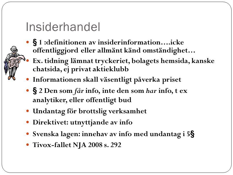 Insiderhandel § 1 :definitionen av insiderinformation….icke offentliggjord eller allmänt känd omständighet…