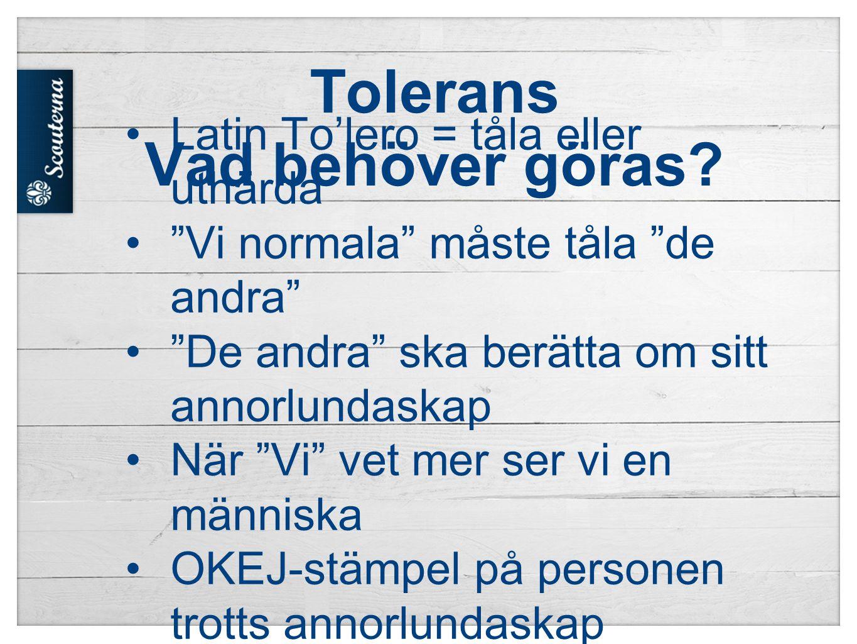 Tolerans Vad behöver göras