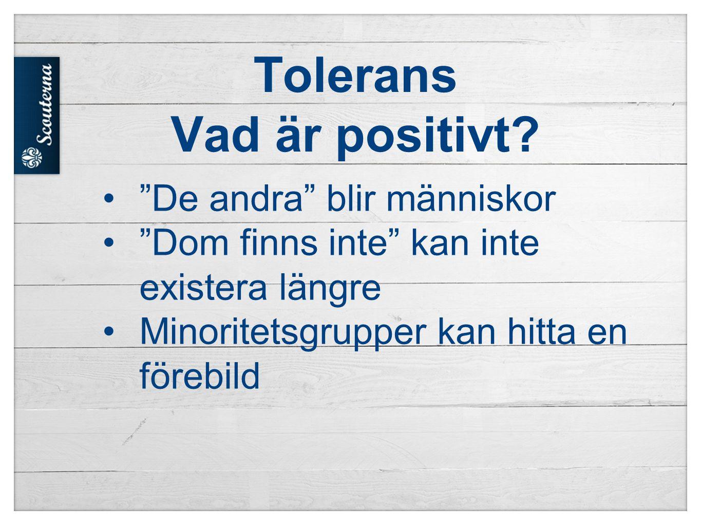 Tolerans Vad är positivt