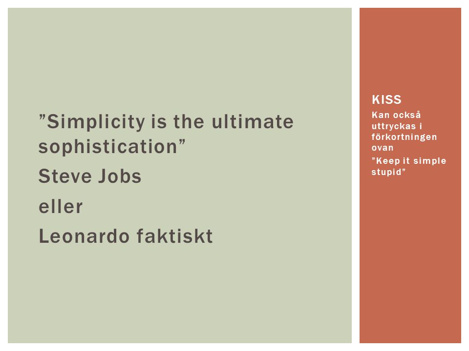 Simplicity is the ultimate sophistication Steve Jobs eller Leonardo faktiskt