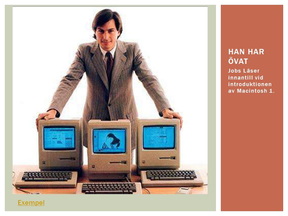 han har övat Jobs Läser innantill vid introduktionen av Macintosh 1. Exempel