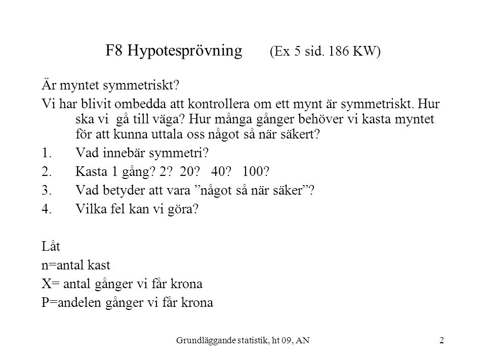 F8 Hypotesprövning (Ex 5 sid. 186 KW)
