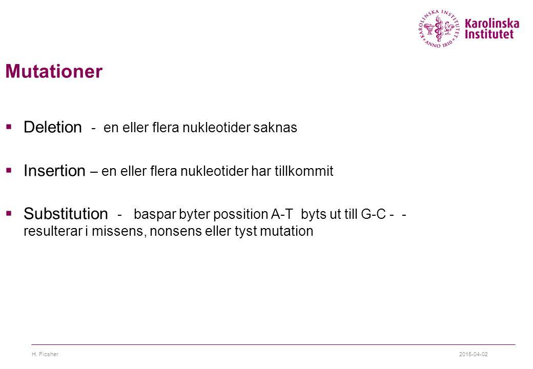 Mutationer Deletion - en eller flera nukleotider saknas