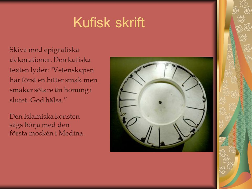 Kufisk skrift Skiva med epigrafiska dekorationer. Den kufiska