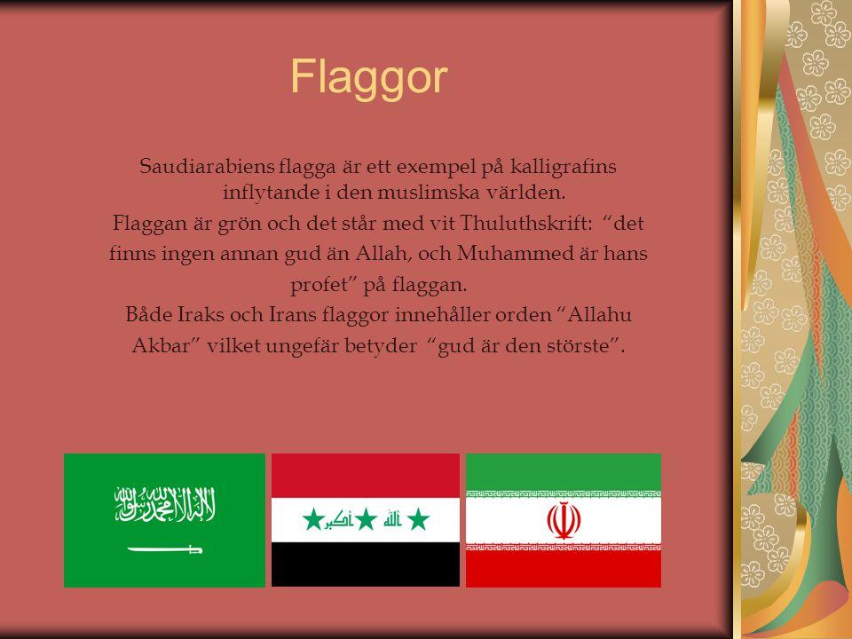 Flaggor Saudiarabiens flagga är ett exempel på kalligrafins inflytande i den muslimska världen.