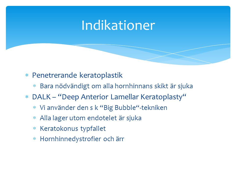 Indikationer Penetrerande keratoplastik