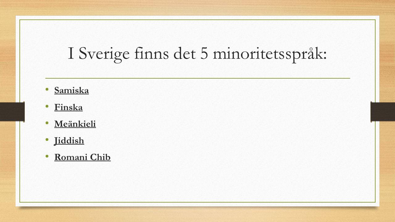 I Sverige finns det 5 minoritetsspråk: