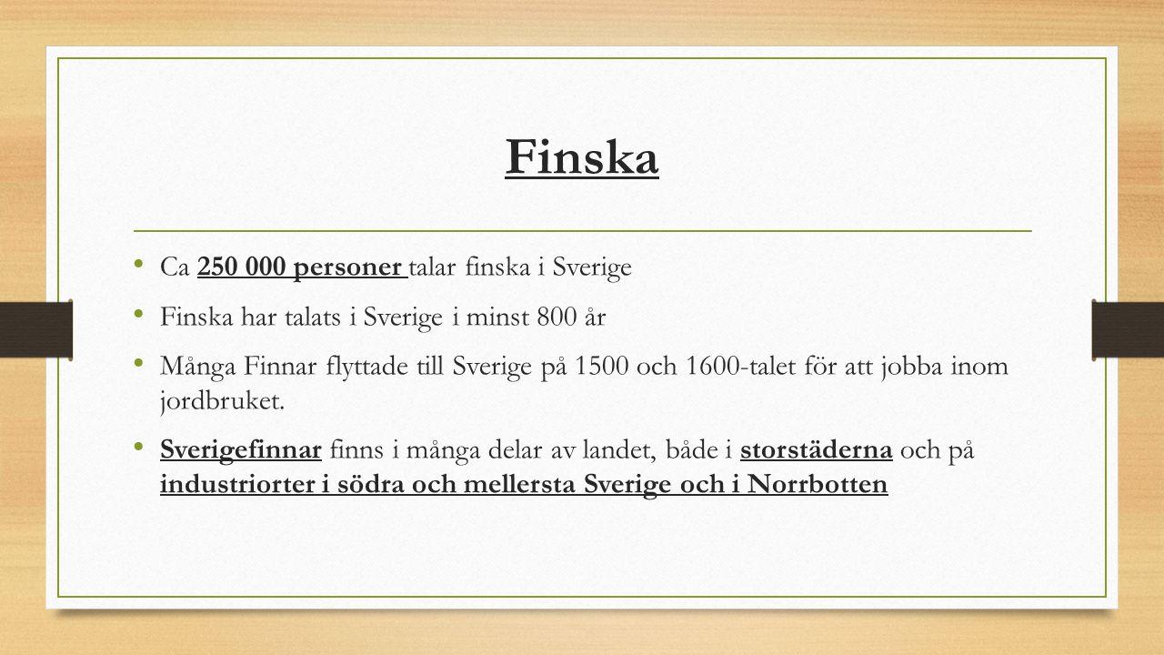 Finska Ca 250 000 personer talar finska i Sverige