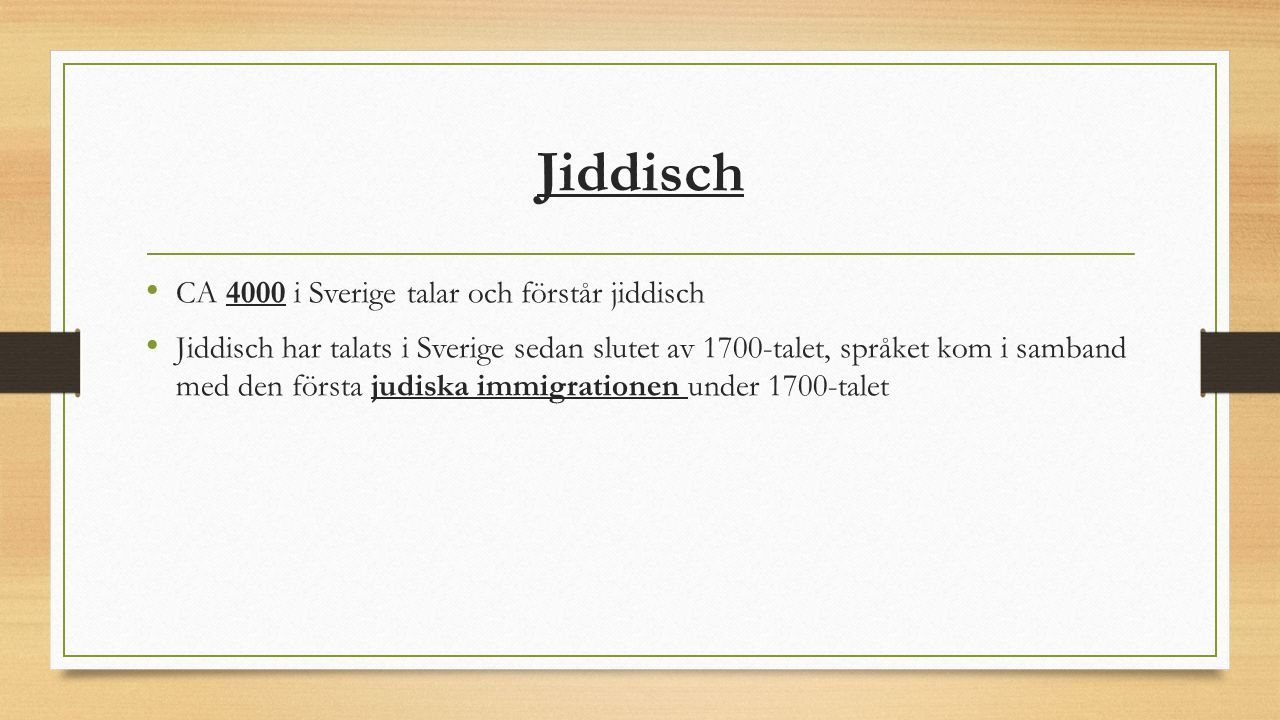Jiddisch CA 4000 i Sverige talar och förstår jiddisch