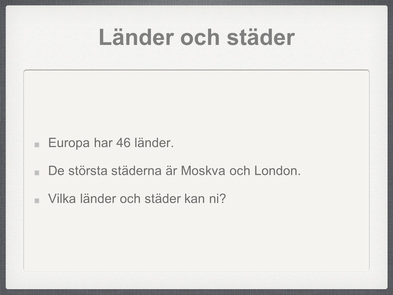 Länder och städer Europa har 46 länder.