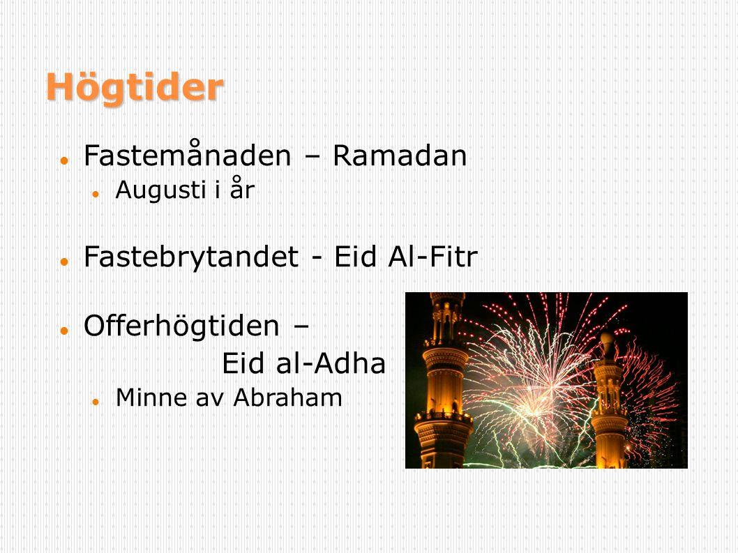 Högtider Fastemånaden – Ramadan Fastebrytandet - Eid Al-Fitr