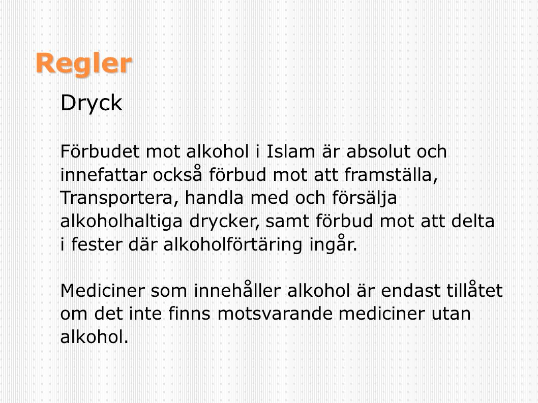 Regler Dryck Förbudet mot alkohol i Islam är absolut och