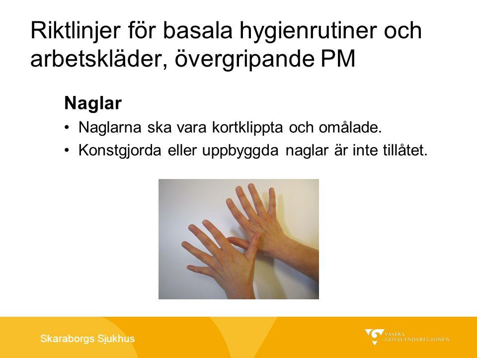 Riktlinjer för basala hygienrutiner och arbetskläder, övergripande PM