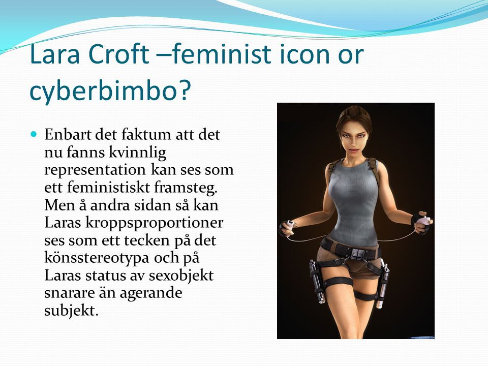 Lara Croft –feminist icon or cyberbimbo
