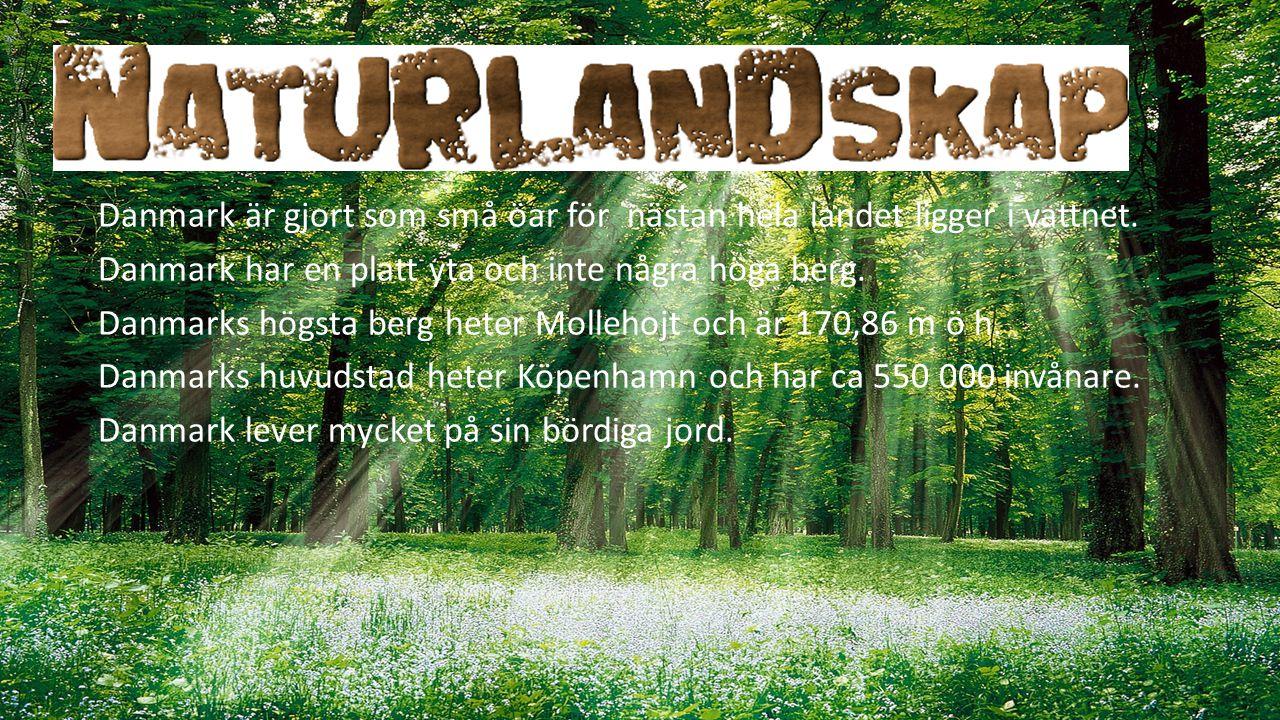 Danmark är gjort som små öar för nästan hela landet ligger i vattnet