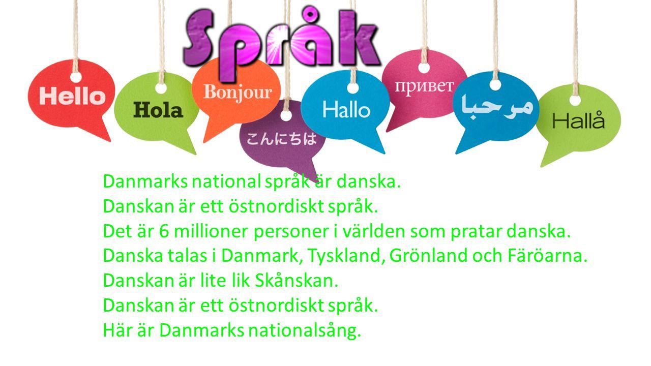 Danmarks national språk är danska.