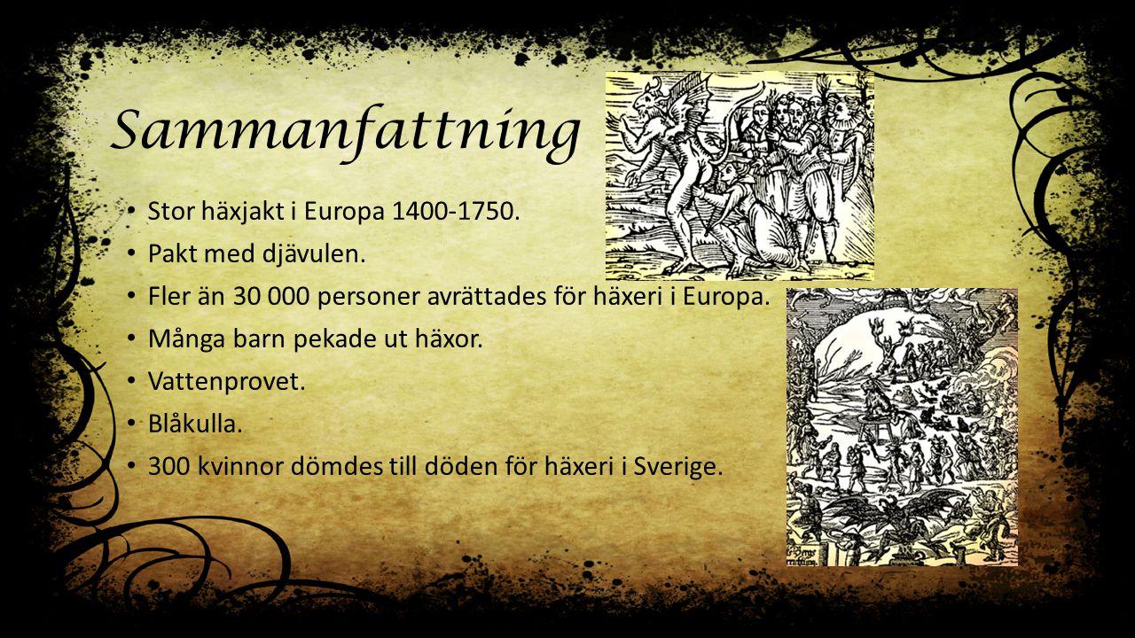 Sammanfattning Stor häxjakt i Europa 1400-1750. Pakt med djävulen.