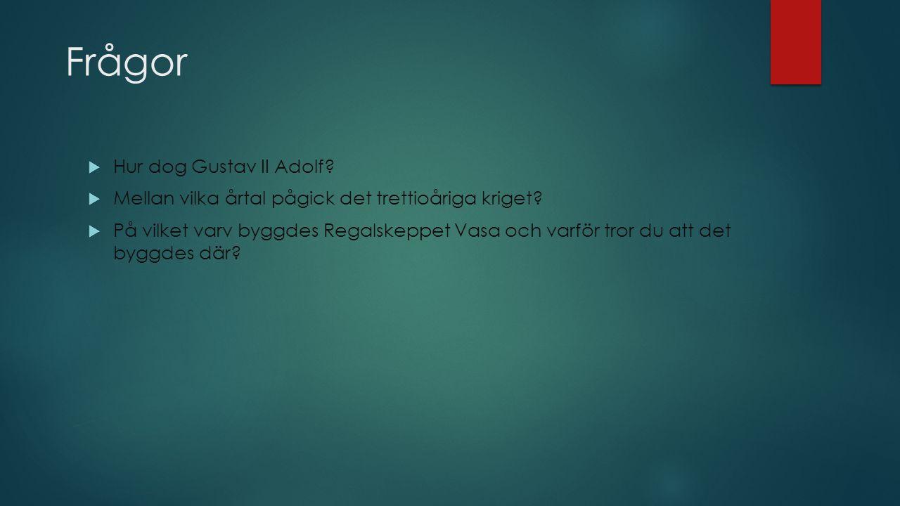 Frågor Hur dog Gustav II Adolf