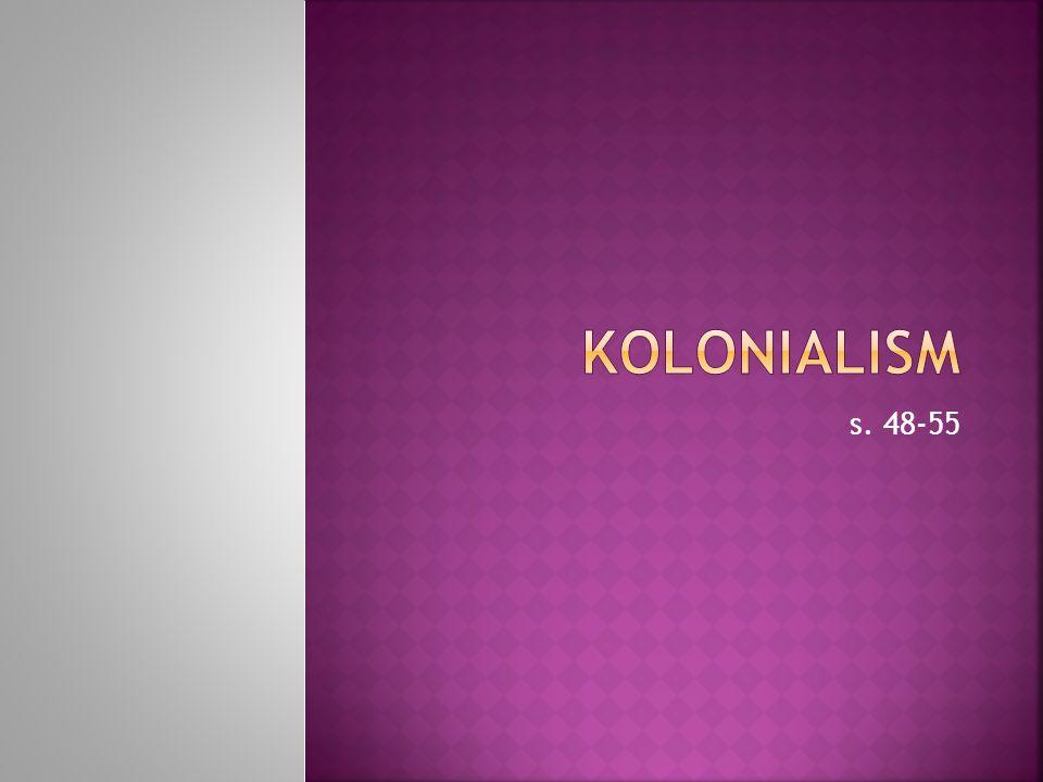 Kolonialism s. 48-55