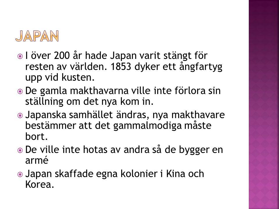 Japan I över 200 år hade Japan varit stängt för resten av världen. 1853 dyker ett ångfartyg upp vid kusten.
