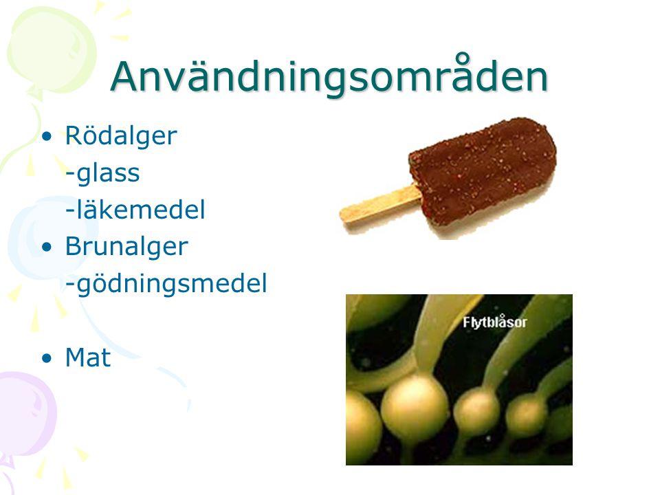 Användningsområden Rödalger -glass -läkemedel Brunalger -gödningsmedel