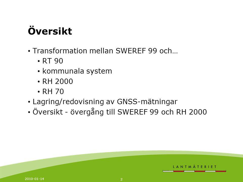 Översikt Transformation mellan SWEREF 99 och… RT 90 kommunala system