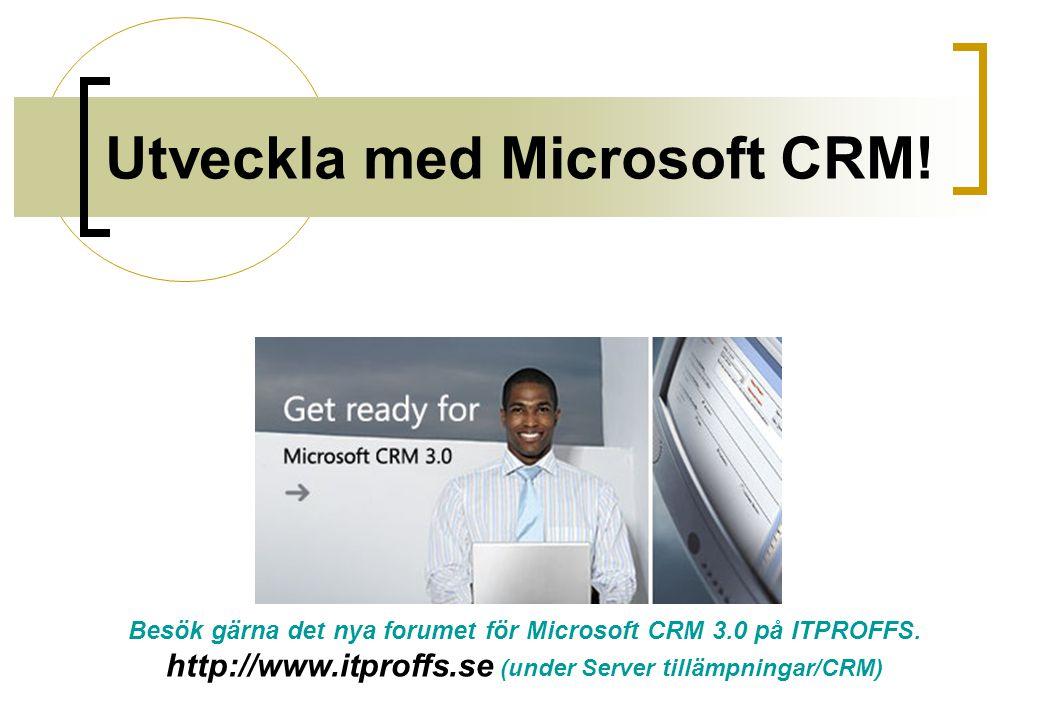 Utveckla med Microsoft CRM!