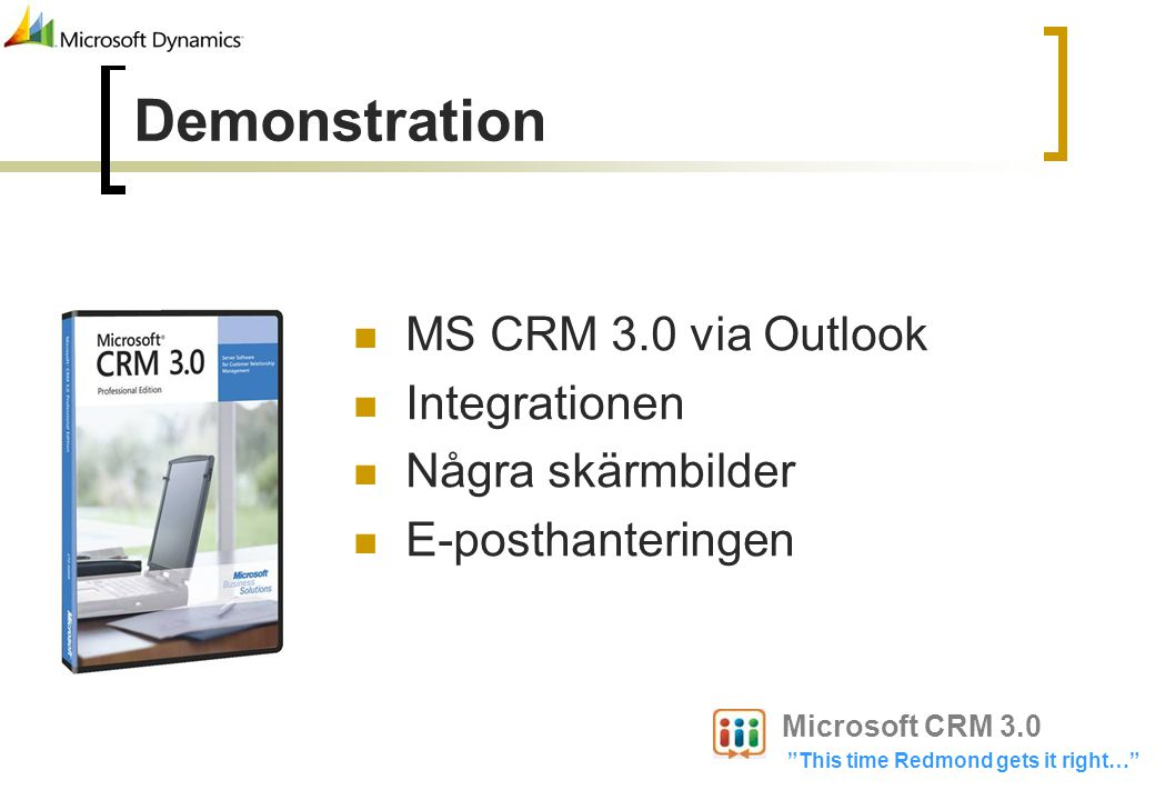 Demonstration MS CRM 3.0 via Outlook Integrationen Några skärmbilder