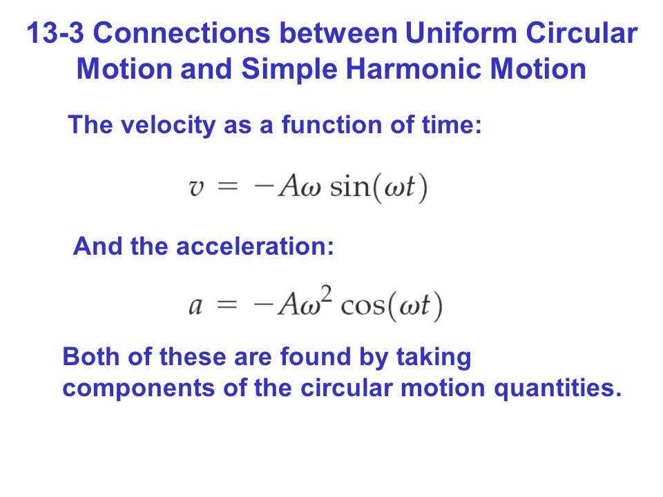 13-3 Connections between Uniform Circular Motion and Simple Harmonic Motion