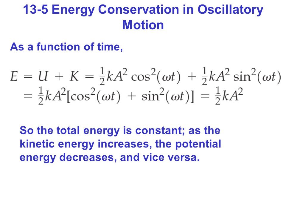 13-5 Energy Conservation in Oscillatory Motion