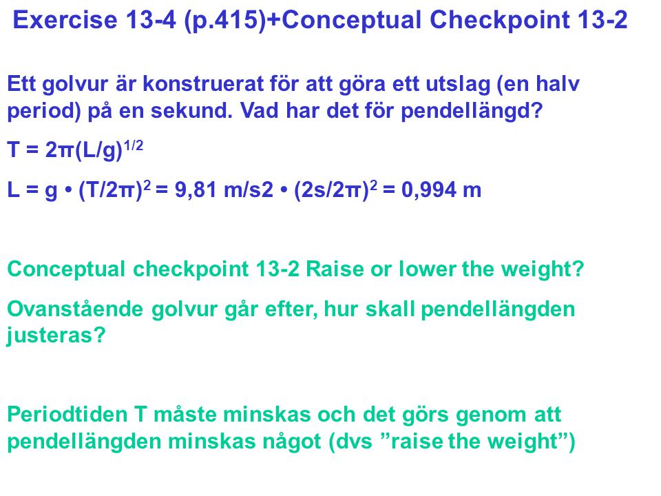 Exercise 13-4 (p.415)+Conceptual Checkpoint 13-2