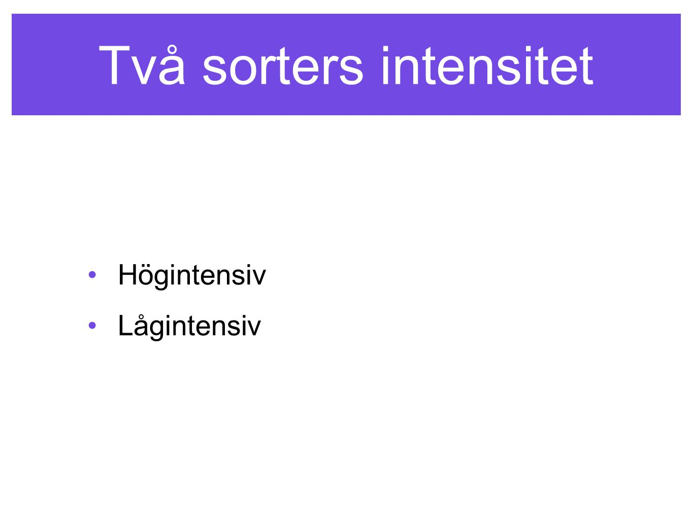 Två sorters intensitet