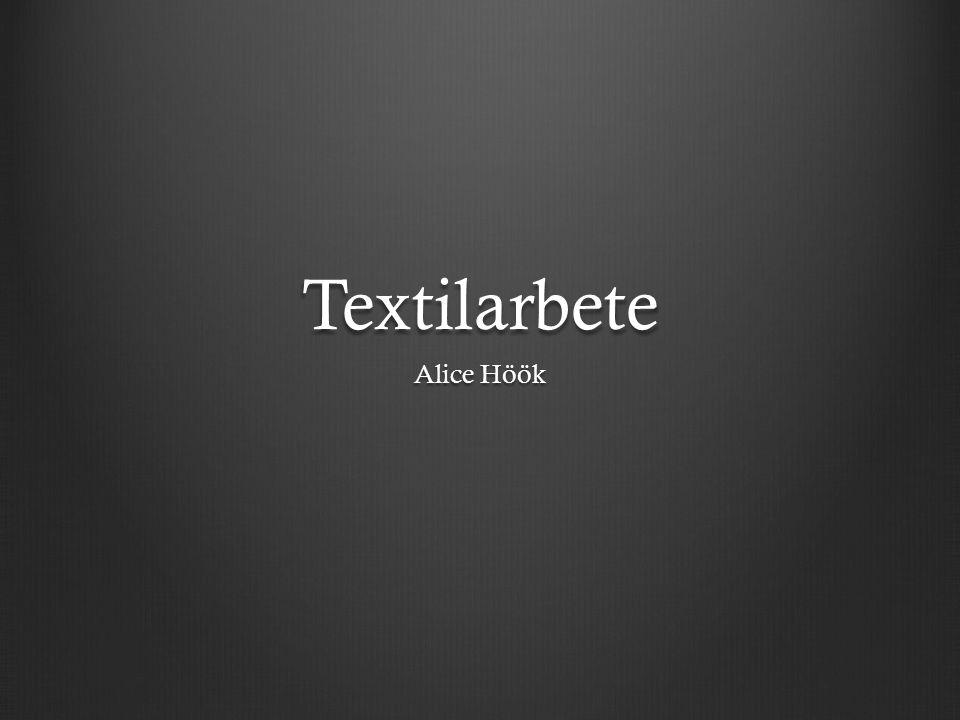 Textilarbete Alice Höök