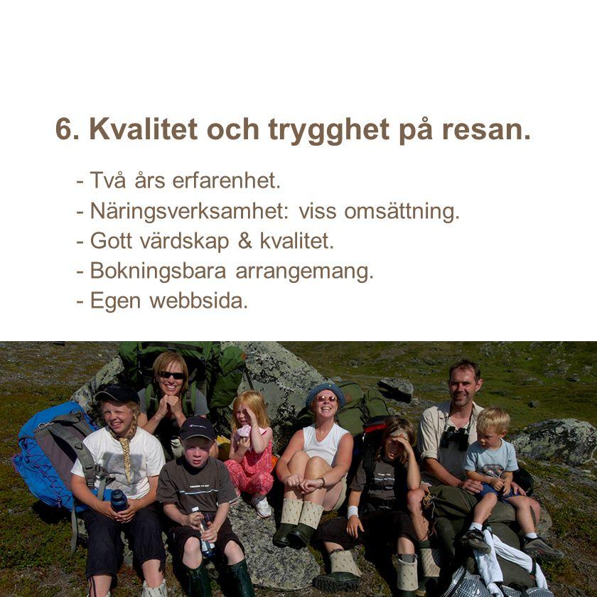 6. Kvalitet och trygghet på resan.