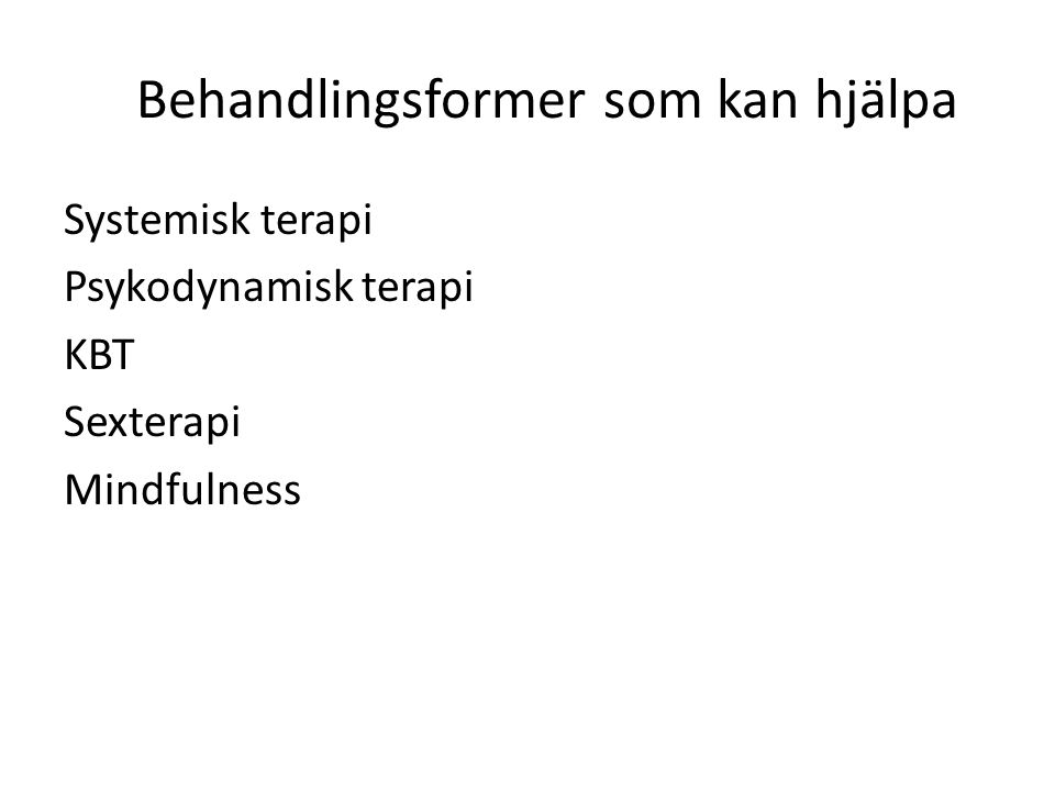 Behandlingsformer som kan hjälpa
