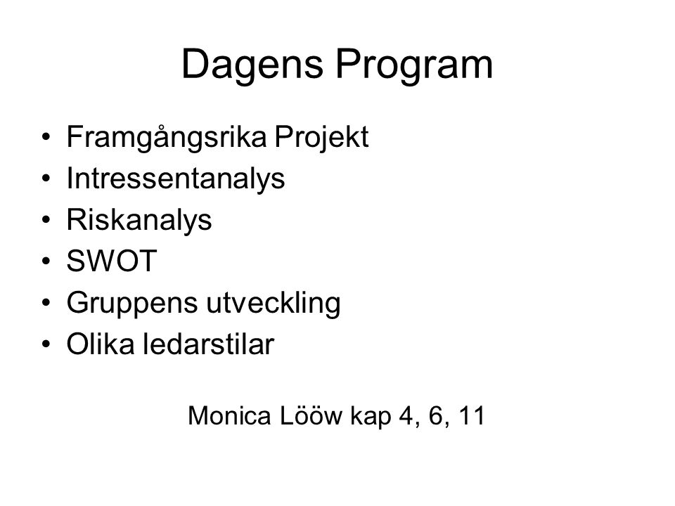 Dagens Program Framgångsrika Projekt Intressentanalys Riskanalys SWOT