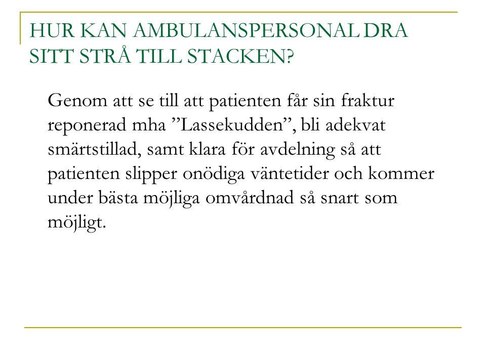 HUR KAN AMBULANSPERSONAL DRA SITT STRÅ TILL STACKEN